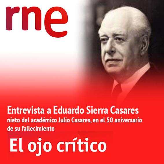 """Entrevista a Eduardo Sierra Casares por el 50 aniversario de Julio Casares/ Radio Nacional """"EL OJO CRÍTICO"""""""