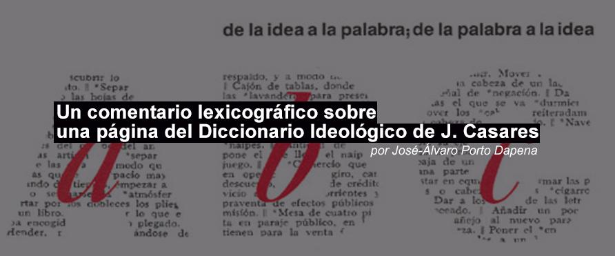 Un comentario lexicográfico sobre una página del Diccionario Ideológico de Julio Casares
