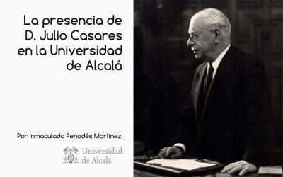 La presencia de D. Julio Casares en la Universidad de Alcalá