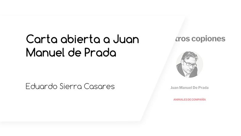 Carta abierta a Juan Manuel de Prada