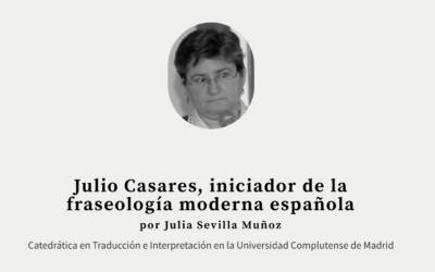 Julio Casares, iniciador de la fraseología moderna española