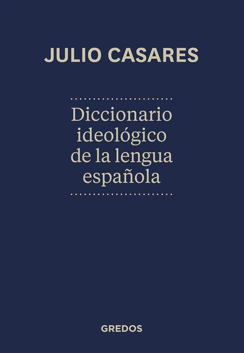 Diccionario ideológico de la lengua española Julio Casares - Selección de diccionarios imprescindibles
